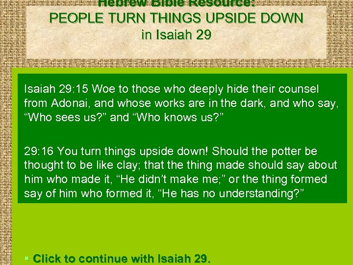 Hebrew Bible Resource: PEOPLE TURN THINGS UPSIDE DOWN in Isaiah 29: 15 Woe to