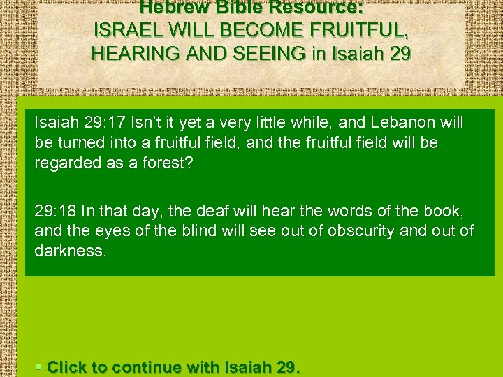 Hebrew Bible Resource: ISRAEL WILL BECOME FRUITFUL, HEARING AND SEEING in Isaiah 29: 17
