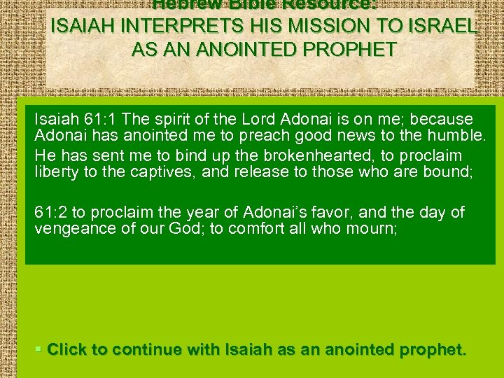 Hebrew Bible Resource: ISAIAH INTERPRETS HIS MISSION TO ISRAEL AS AN ANOINTED PROPHET Isaiah