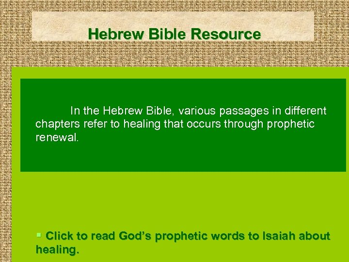 Hebrew Bible Resource In the Hebrew Bible, various passages in different chapters refer to