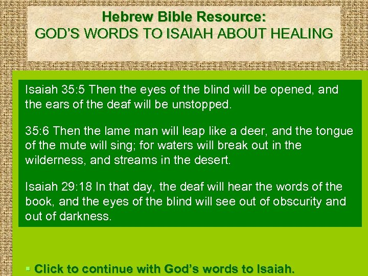 Hebrew Bible Resource: GOD'S WORDS TO ISAIAH ABOUT HEALING Isaiah 35: 5 Then the