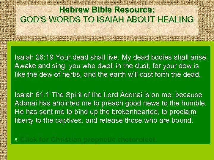Hebrew Bible Resource: GOD'S WORDS TO ISAIAH ABOUT HEALING Isaiah 26: 19 Your dead