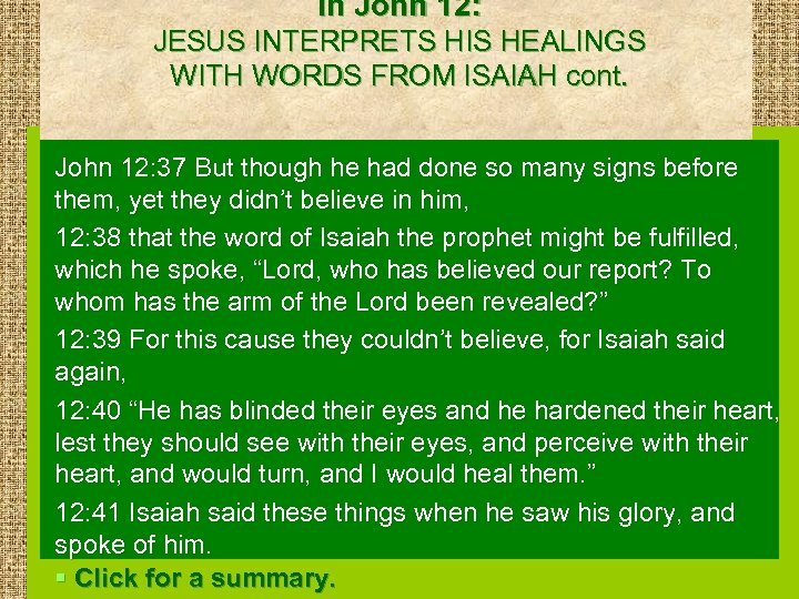 in John 12: JESUS INTERPRETS HIS HEALINGS WITH WORDS FROM ISAIAH cont. John 12: