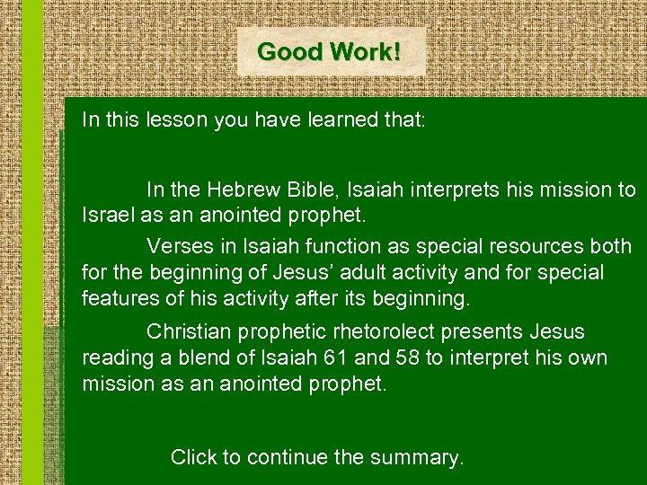 Good Work! In this lesson you have learned that: In the Hebrew Bible, Isaiah