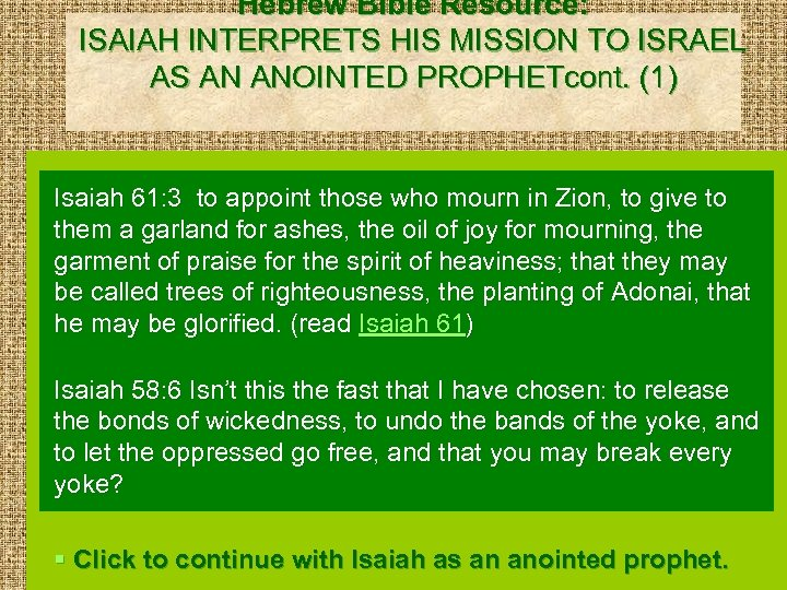 Hebrew Bible Resource: ISAIAH INTERPRETS HIS MISSION TO ISRAEL AS AN ANOINTED PROPHETcont. (1)