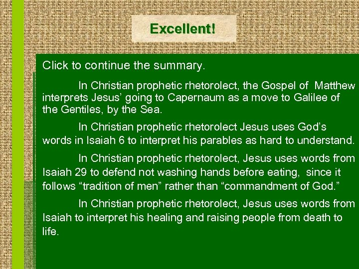 Excellent! Click to continue the summary. In Christian prophetic rhetorolect, the Gospel of Matthew