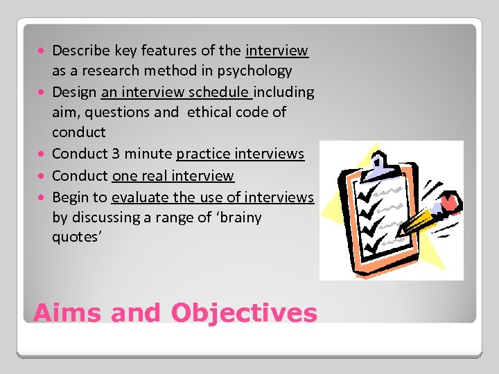 Describe key features of the interview as a research method in psychology Design