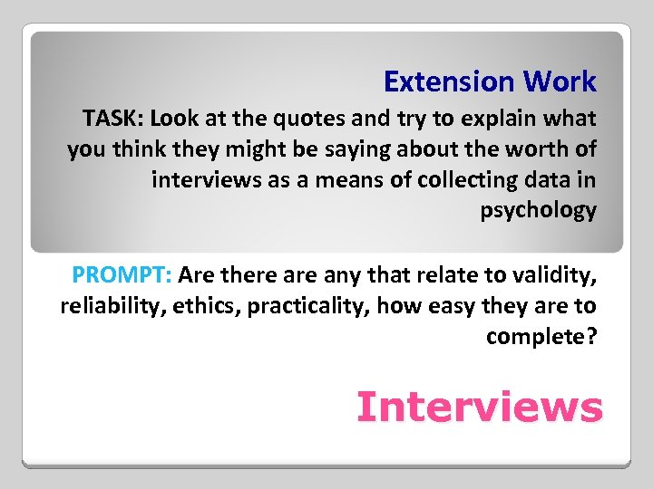 Extension Work TASK: Look at the quotes and try to explain what you think