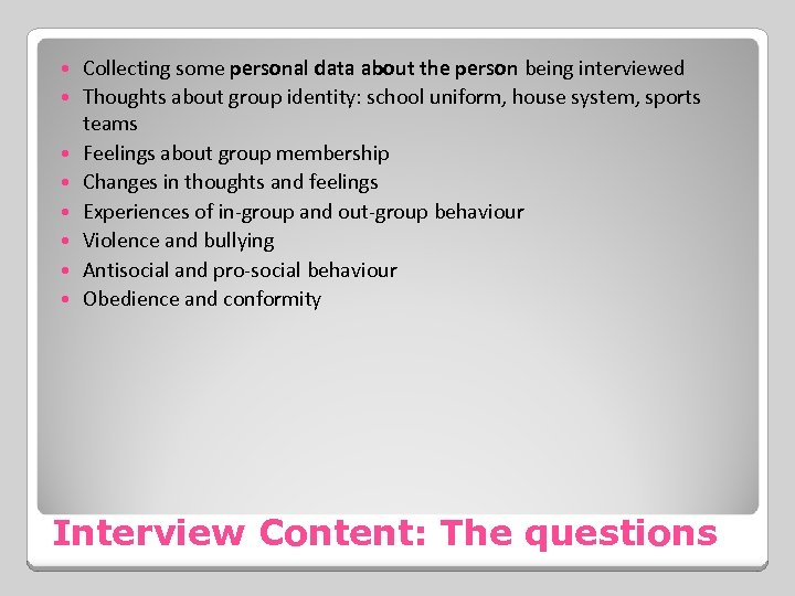 Collecting some personal data about the person being interviewed Thoughts about group identity: