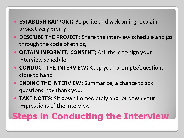 ESTABLISH RAPPORT: Be polite and welcoming; explain project very breifly DESCRIBE THE PROJECT: