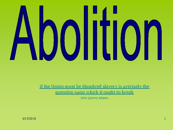 If the Union must be dissolved slavery is precisely the question upon which it