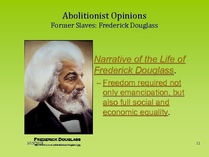 Abolitionist Opinions Former Slaves: Frederick Douglass • Narrative of the Life of Frederick Douglass.