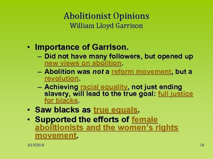 Abolitionist Opinions William Lloyd Garrison • Importance of Garrison. – Did not have many