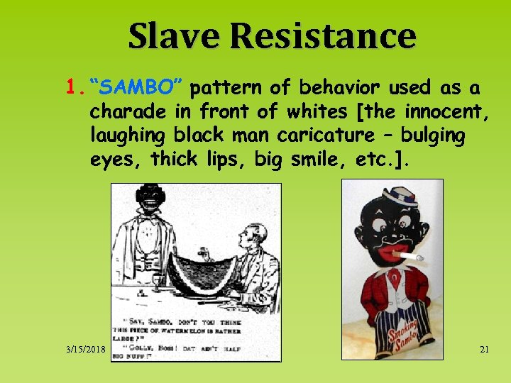 "Slave Resistance 1. ""SAMBO"" pattern of behavior used as a charade in front of"
