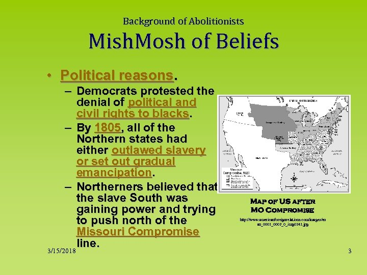 Background of Abolitionists Mish. Mosh of Beliefs • Political reasons. – Democrats protested the