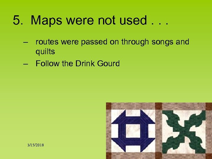 5. Maps were not used. . . – routes were passed on through songs