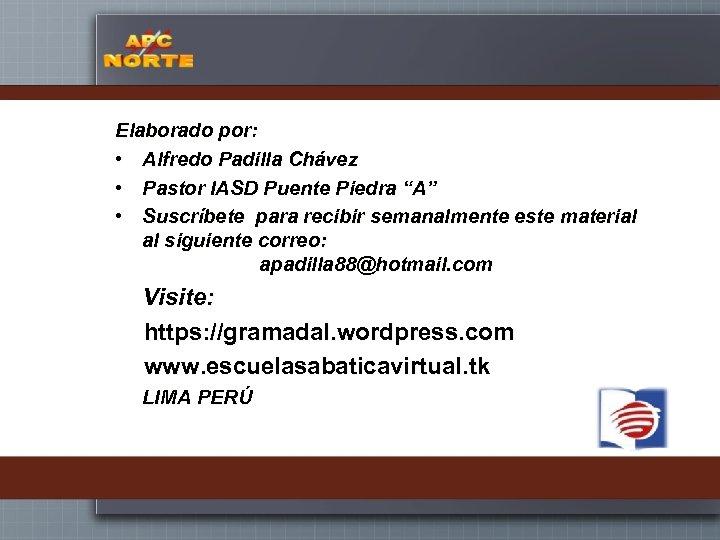 """Elaborado por: • Alfredo Padilla Chávez • Pastor IASD Puente Piedra """"A"""" • Suscríbete"""