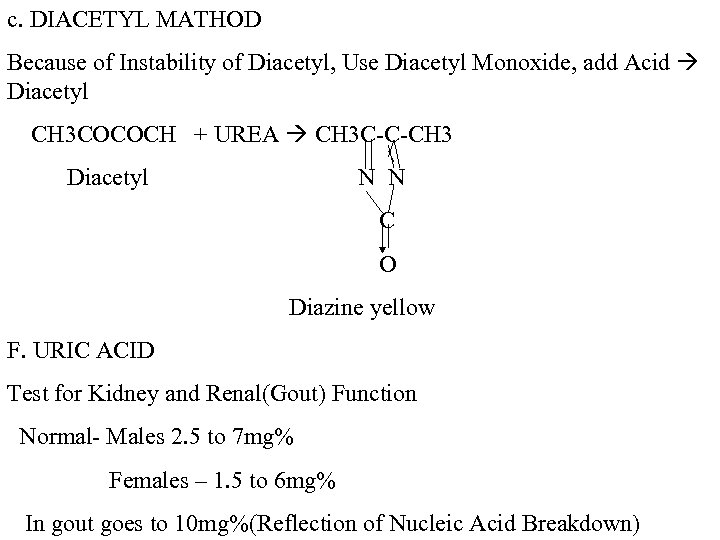c. DIACETYL MATHOD Because of Instability of Diacetyl, Use Diacetyl Monoxide, add Acid Diacetyl