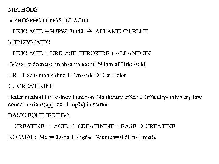 METHODS a. PHOSPHOTUNGSTIC ACID URIC ACID + H 3 PW 13 O 40 ALLANTOIN