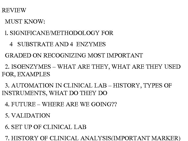 REVIEW MUST KNOW: l. SIGNIFICANE/METHODOLOGY FOR 4 SUBSTRATE AND 4 ENZYMES GRADED ON RECOGNIZING
