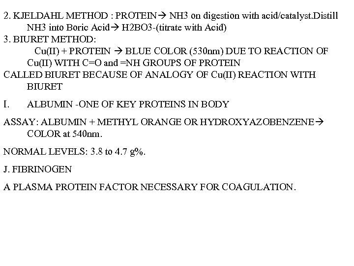 2. KJELDAHL METHOD : PROTEIN NH 3 on digestion with acid/catalyst. Distill NH 3