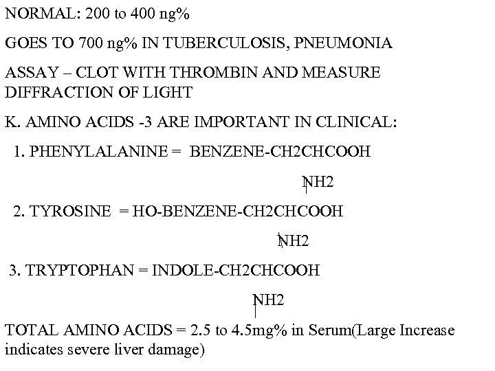 NORMAL: 200 to 400 ng% GOES TO 700 ng% IN TUBERCULOSIS, PNEUMONIA ASSAY –