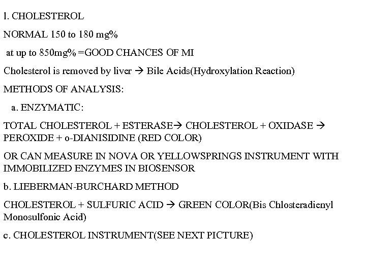 l. CHOLESTEROL NORMAL 150 to 180 mg% at up to 850 mg% =GOOD CHANCES