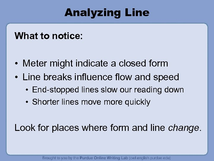 Analyzing Line What to notice: • Meter might indicate a closed form • Line
