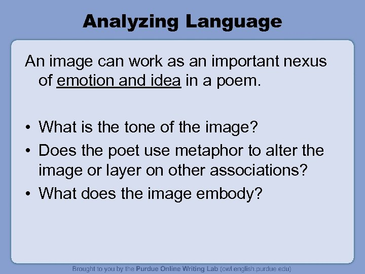 Analyzing Language An image can work as an important nexus of emotion and idea