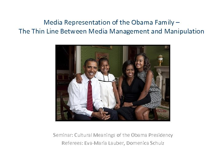 Media Representation of the Obama Family – The Thin Line Between Media Management and