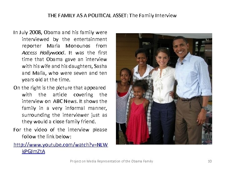 THE FAMILY AS A POLITICAL ASSET: The Family Interview In July 2008, Obama and