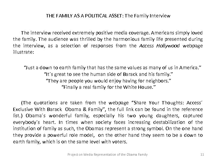 THE FAMILY AS A POLITICAL ASSET: The Family Interview The interview received extremely positive