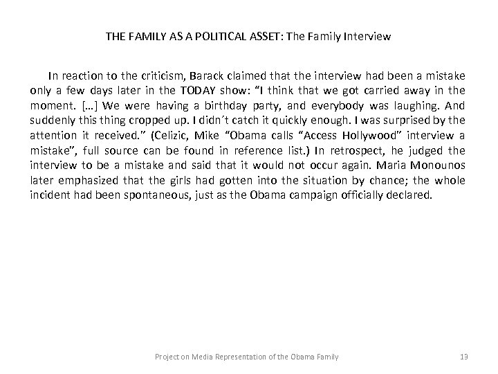 THE FAMILY AS A POLITICAL ASSET: The Family Interview In reaction to the criticism,