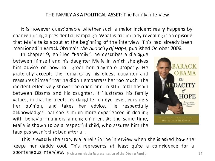THE FAMILY AS A POLITICAL ASSET: The Family Interview It is however questionable whether