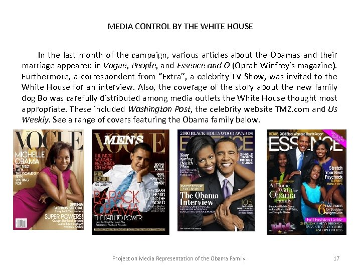MEDIA CONTROL BY THE WHITE HOUSE In the last month of the campaign, various