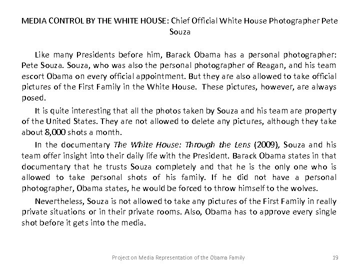 MEDIA CONTROL BY THE WHITE HOUSE: Chief Official White House Photographer Pete Souza Like
