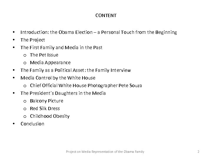 CONTENT • • Introduction: the Obama Election – a Personal Touch from the Beginning