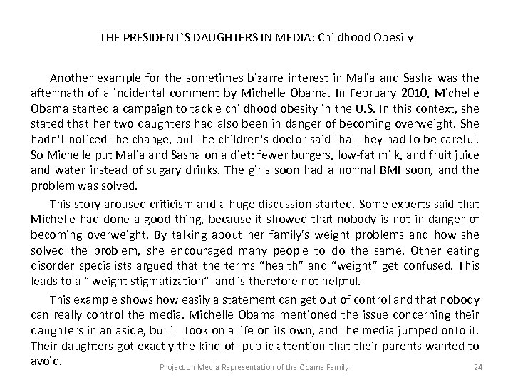 THE PRESIDENT`S DAUGHTERS IN MEDIA: Childhood Obesity Another example for the sometimes bizarre interest
