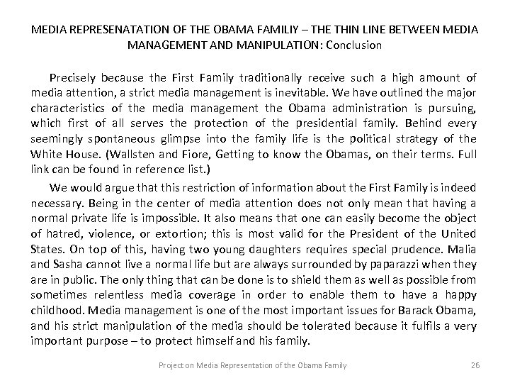 MEDIA REPRESENATATION OF THE OBAMA FAMILIY – THE THIN LINE BETWEEN MEDIA MANAGEMENT AND