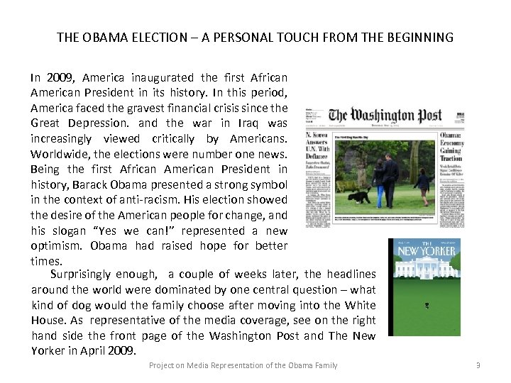 THE OBAMA ELECTION – A PERSONAL TOUCH FROM THE BEGINNING In 2009, America inaugurated