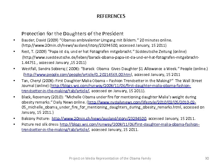 "REFERENCES Protection for the Daughters of the President • • Bauder, David (2009) ""Obamas"