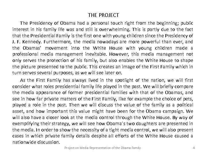 THE PROJECT The Presidency of Obama had a personal touch right from the beginning;