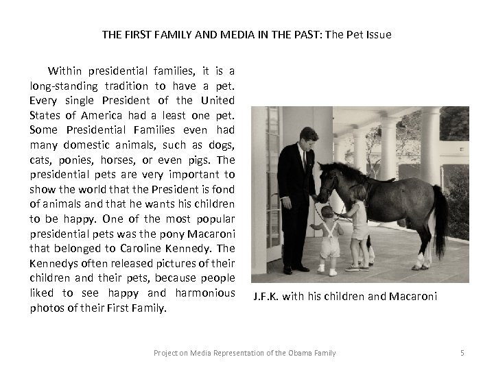THE FIRST FAMILY AND MEDIA IN THE PAST: The Pet Issue Within presidential families,