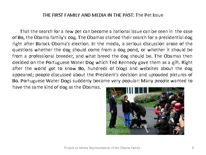 THE FIRST FAMILY AND MEDIA IN THE PAST: The Pet Issue That the search