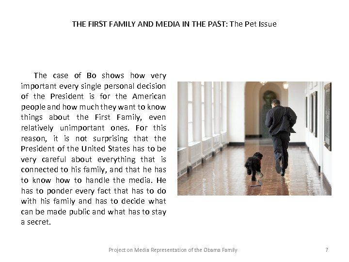 THE FIRST FAMILY AND MEDIA IN THE PAST: The Pet Issue The case of