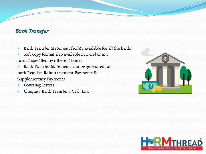 Bank Transfer § Bank Transfer Statement facility available for all the banks § Soft