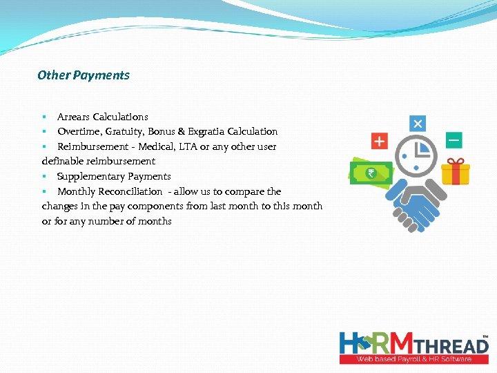 Other Payments § Arrears Calculations § Overtime, Gratuity, Bonus & Exgratia Calculation § Reimbursement