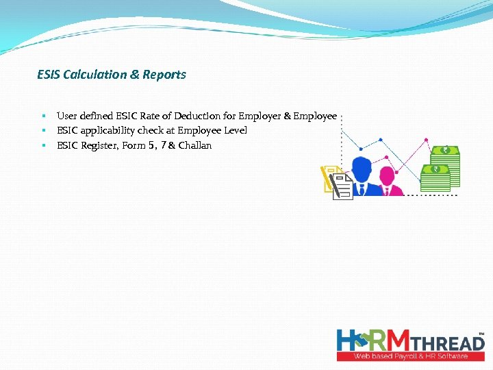 ESIS Calculation & Reports § § § User defined ESIC Rate of Deduction for