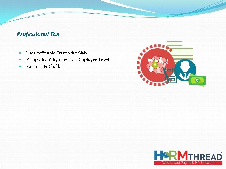 Professional Tax § § § User definable State wise Slab PT applicability check at