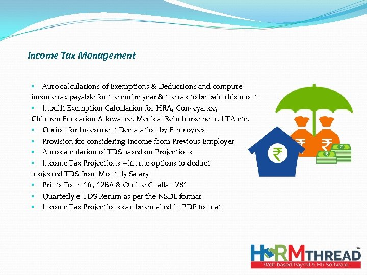 Income Tax Management § Auto calculations of Exemptions & Deductions and compute income tax